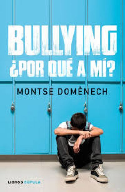 Bullying ¿Por qué a mí?